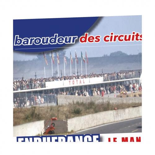 BAROUDEUR DES CIRCUITS 03, LE MANS, MONTLHERY